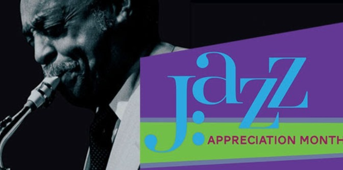 Jazz Appreciation Month 2016