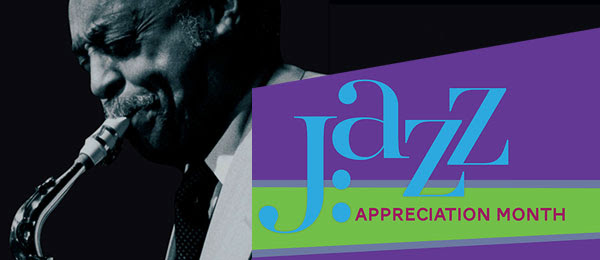 Jazz Appreciation Month 2016