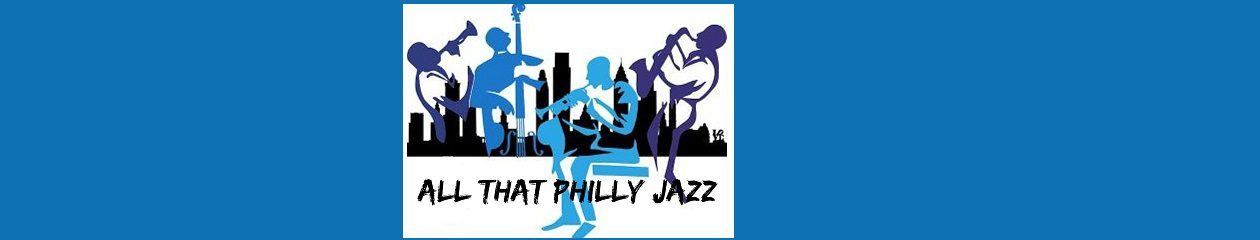 All That Philly Jazz