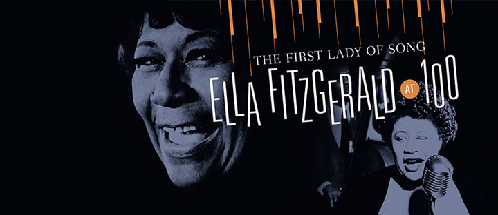 The First Lady of Song - Ella Fitzgerald at 100